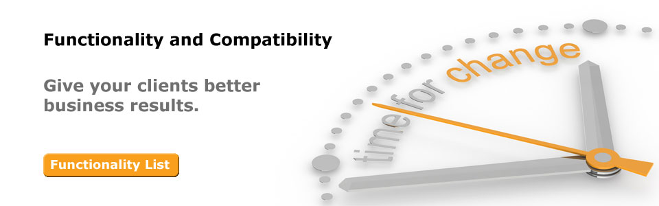 Functionality and compatibility. Give your clients better business results.